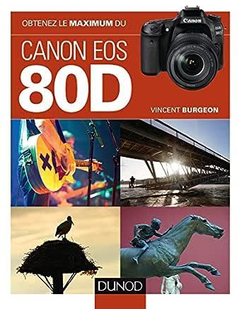 Obtenez le maximum du Canon EOS 80D (French Edition) eBook ...