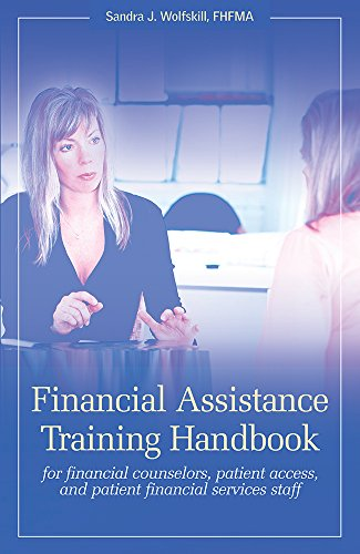Financial Assistance Training Handbook for Financial Counselors, Patient Access, and Patient Financial Services Staff