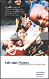 Tolerance Matters: International Educational Approaches, , 3892046468