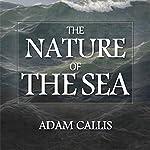 The Nature of the Sea | Adam Callis