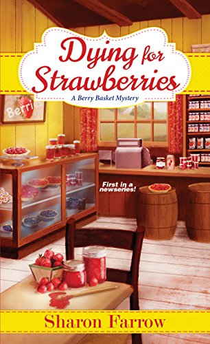 Dying for Strawberries (A Berry Basket Mystery Book 1)