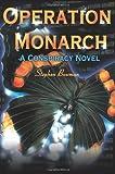Operation Monarch, Stephen Bowman, 0595140076