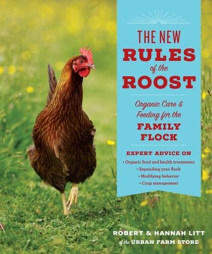 New Chicken (The New Rules of the Roost: Organic Care and Feeding for the Family Flock)