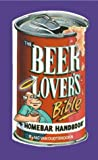 The Beerlovers' Bible and Homebar Handbook, Nic Van Oudtshoorn, 1873668309