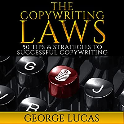 The Copywriting Laws: 50 Tips & Strategies to Successful Copywriting