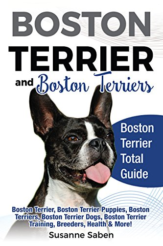 Boston Terrier and Boston Terriers: Boston Terrier Total Guide Boston Terrier, Boston Terrier Puppies, Boston Terriers, Boston Terrier Dogs, Boston Terrier Training, Breeders, Health & More! ()