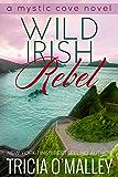 Wild Irish Rebel (The Mystic Cove Series Book 4) (English Edition)