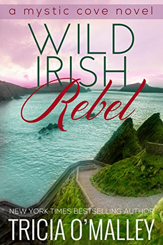 Wild Irish Rebel (The Mystic Cove Series Book 4) by [O'Malley, Tricia]