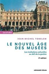 Le nouvel âge des musées: Les institutions culturelles au défi de la gestion