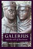 Galerius and the Will of Diocletian (Roman Imperial Biographies)