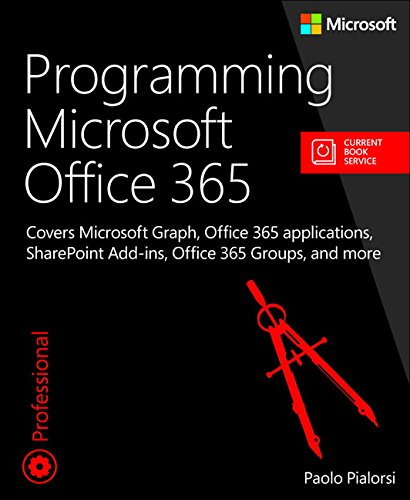 Programming Microsoft Office 365: Covers Microsoft Graph, Office ...