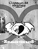 Clandestine Industries Presents: Release The Bats