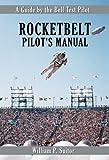 Rocketbelt Pilot's Manual, William P. Suitor, 1926592050