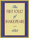 The First Folio of Shakespeare, 1623, William Shakespeare, 155783184X