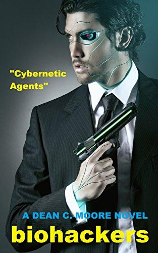 Cybernetic Agents (Biohackers Book 1)