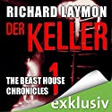 Der Keller (Beast House Chronicles 1) Audiobook by Richard Laymon Narrated by Uve Teschner