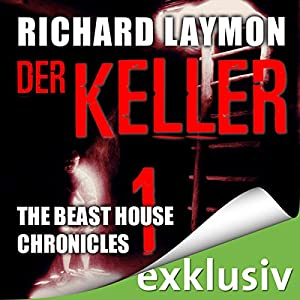 Der Keller (Beast House Chronicles 1) Hörbuch