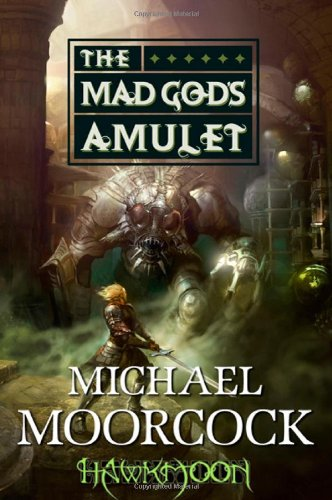 Hawkmoon: The Mad God's Amulet (Eternal Champions (Tom Doherty))