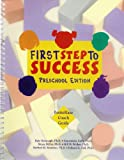 First Step to Success: Preschool Edition : HomeBase Coach Guide, Kavanagh, Kate and Golly, Annemieke, 1570355177
