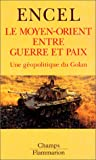 img - for Le Moyen-Orient entre guerre et paix. Une g opolitique du Golan book / textbook / text book