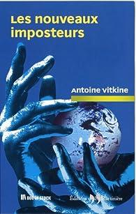 Les nouveaux imposteurs par Antoine Vitkine