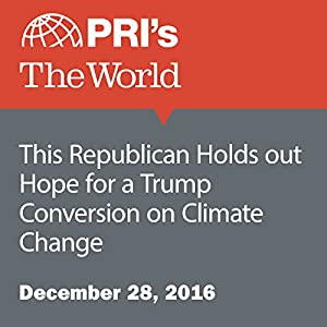 This Republican Holds out Hope for a Trump Conversion on Climate Change