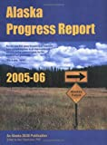 Alaska Progress Report 2005-2006 : 49 Measures for the 49th State, Ken Osterkamp, 0976720612