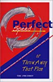 img - for Perfect Speed or Throw Away That Plan : A Handbook for Overcoming Beliefs book / textbook / text book