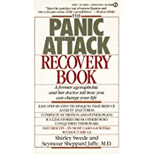 The Panic Attack Recovery Book: A Former Agoraphobic and Her Doctor Tell How You Can ChangeYour Life