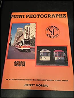 Book Muni photographs: The photography of Jeffrey Moreau