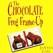 The Chocolate Frog Frame-Up: A Chocoholic Mystery | JoAnna Carl