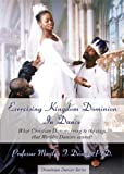 Exercising Kingdom Dominion in Dance, Marilyn J. Deveaux, 1598860658