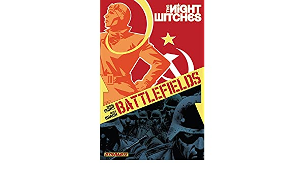 Amazon.com: Battlefields Vol. 1: The Night Witches (Garth Ennis Battlefields) eBook: Garth Ennis, Russ Braun, Tony Avina: Kindle Store