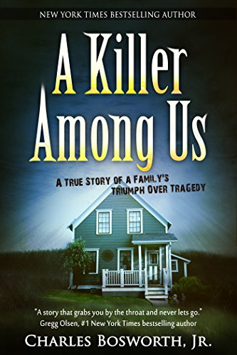 A Killer Among Us: A True Story of Murder and Justice (Best True Crime Novels)