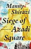 Siege of Azadi Square, Manny Shirazi, 0704342642