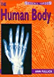 The Human Body, Ann Fullick, 1575727692