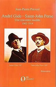 André Gide-Saint John Perse - Une rencontre insolite 1902-1914 par Jean-Pierre Prévost (III)