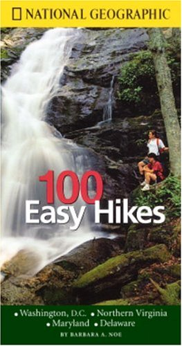 National Geographic Guide to 100 Easy Hikes: Washington DC, Virginia, Maryland, Delaware