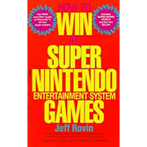 How to Win at Super Nintendo Entertainment System Games Jeff Rovin