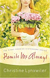Promise Me Always (The Pinky Promise Sisterhood, Book 1) (Truly Yours Romance Club #6)