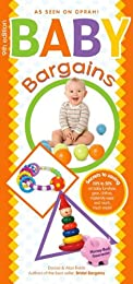 Baby Bargains: Secrets to Saving 20 Percent to 50 Percent on Baby Furniture, Equipment, Clothes, Toys, Maternity Wear and Much, Much More!