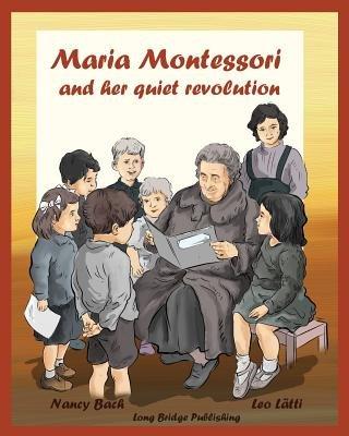 Read Online Maria Montessori and Her Quiet Revolution( A Picture Book about Maria Montessori and Her School Method)[MARIA MONTESSORI & HER QUIET R][LARGE PRINT] [Paperback] PDF