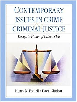 contemporary challenges for criminal justice administrator Policy, crime and criminal justice, welfare policy, health policy, education policy,  legal  ethical problems of modern public administrators includes discussion of .
