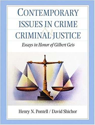 contemporary issues in crime and criminal justice essays in honor  contemporary issues in crime and criminal justice essays in honor of gilbert geis 1st edition