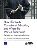 How Effective Is Correctional Education, and Where Do We Go from Here?: The Results of a Comprehensive Evaluation