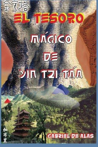 El Tesoro Magico de Yin Tzi Taa (El Tesoro Magico) (Volume 3)  [Alas, Gabriel de] (Tapa Blanda)