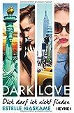 DARK LOVE - Dich darf ich nicht finden: Roman (DARK-LOVE-Serie, Band 2)