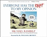 Everyone Has the Right to My Opinion, Michael Ramirez and William J. O'Neil, 0470406771