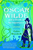 Oscar Wilde and a Death of No Importance: A Mystery (Oscar Wilde Mysteries (Paperback))