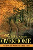 Overhome:And Other Kitchen Table Tales, Wendall B. Kinney, 0595650139